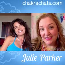 Chakra Chats Julie Parker 08