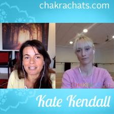 Chakra Chats Kate Kendall 06