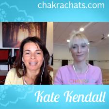 Chakra Chats Kate Kendall 07