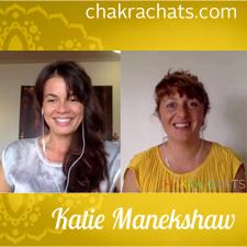 Chakra Chats Katie Manekshaw 02
