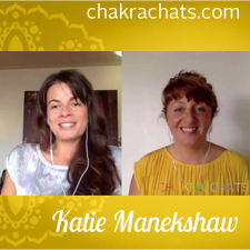 Chakra Chats Katie Manekshaw 07